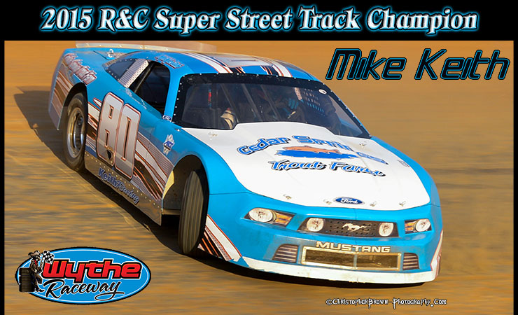 Mike Keith 2015 R&C Towing Super Street Track Champion