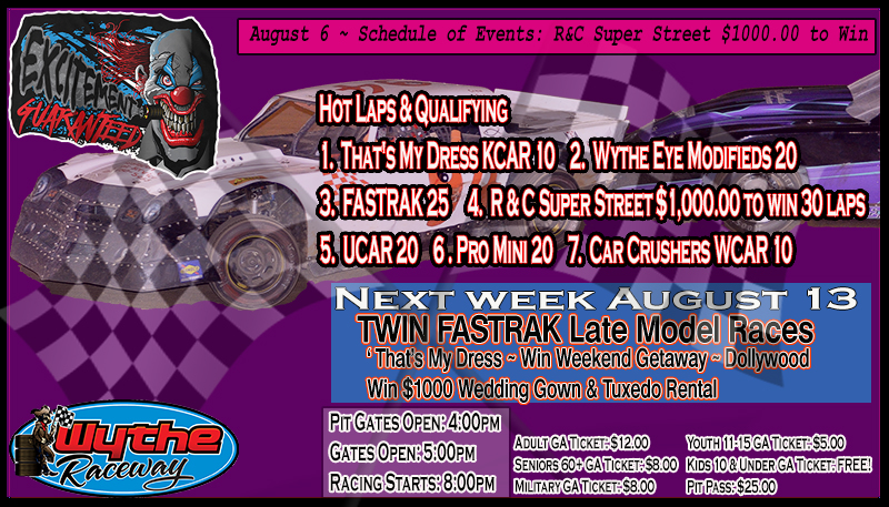 August 6 ~ Schedule of Events ~ R&C Super Streets $1000.00 to Win 30 Laps