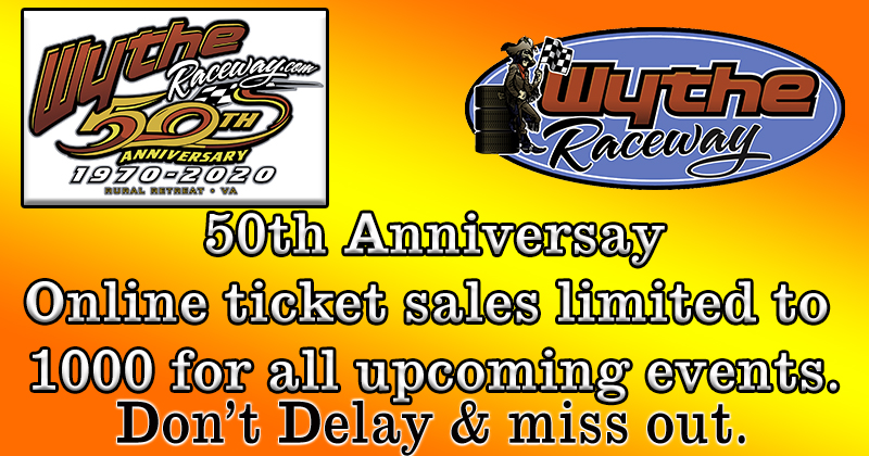 Online Ticket Sale ~ Strictly Limited to 1000 tickets per Event ~ Wythe Raceway 50th Anniversary